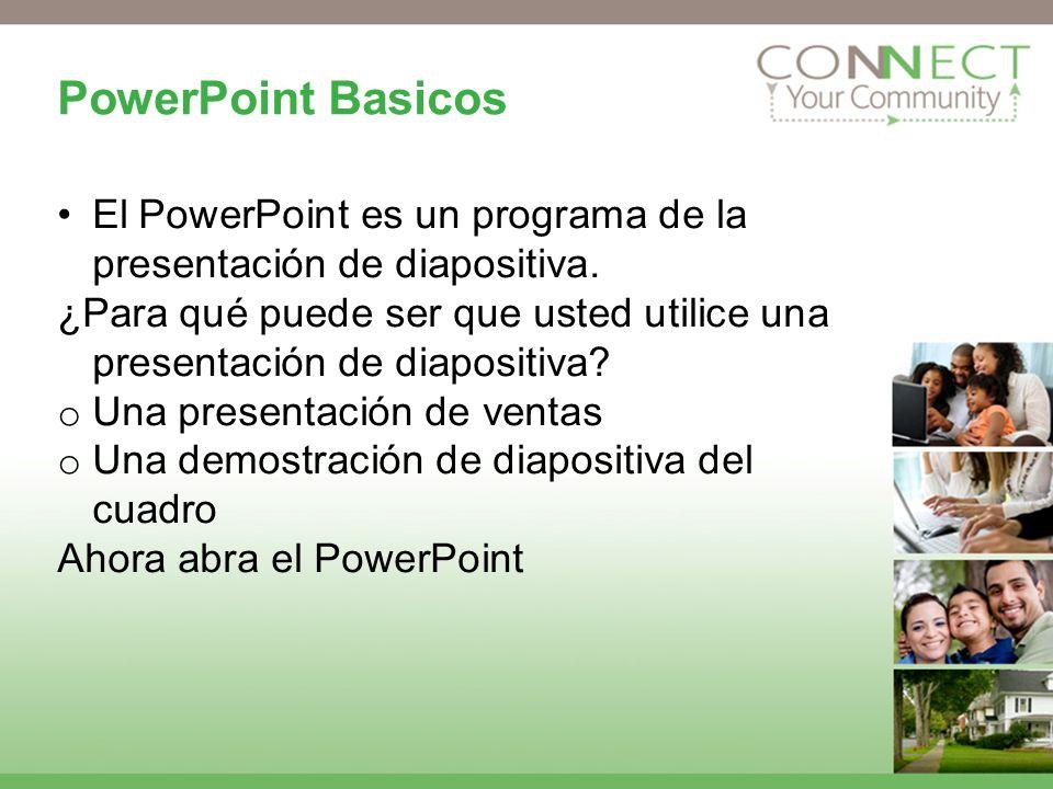 PowerPoint Basicos El PowerPoint es un programa de la presentación de diapositiva. ¿Para qué puede ser que usted utilice una presentación de diapositi