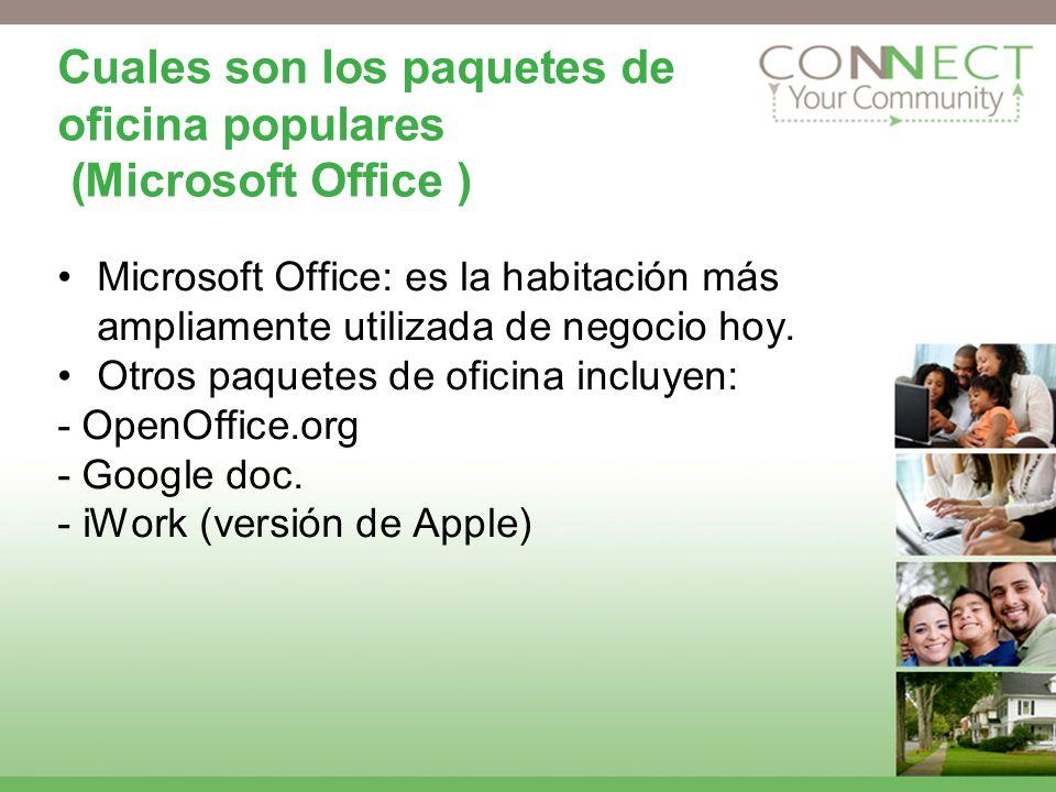 Cuales son los paquetes de oficina populares (Microsoft Office ) Microsoft Office: es la habitación más ampliamente utilizada de negocio hoy. Otros pa