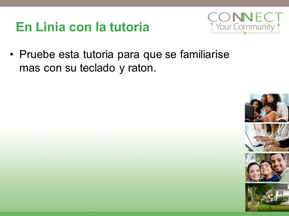 5 En Linia con la tutoria Pruebe esta tutoria para que se familiarise mas con su teclado y raton.