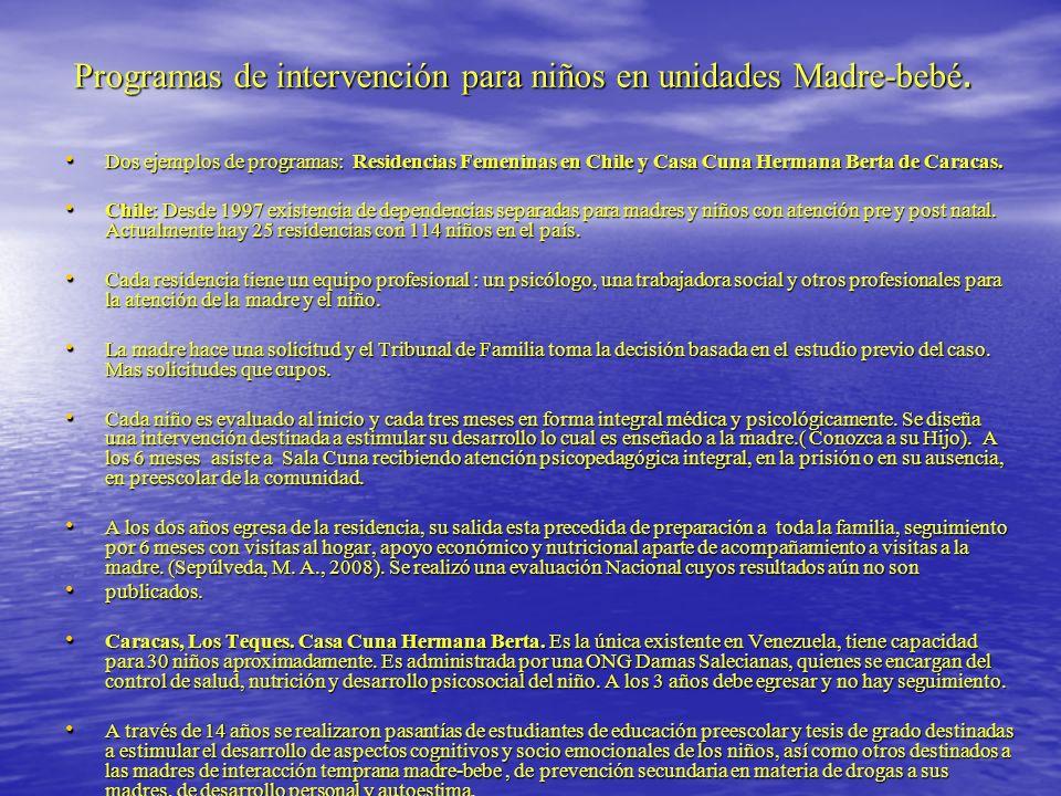 Programas de intervención para niños en unidades Madre-bebé. Dos ejemplos de programas: Residencias Femeninas en Chile y Casa Cuna Hermana Berta de Ca
