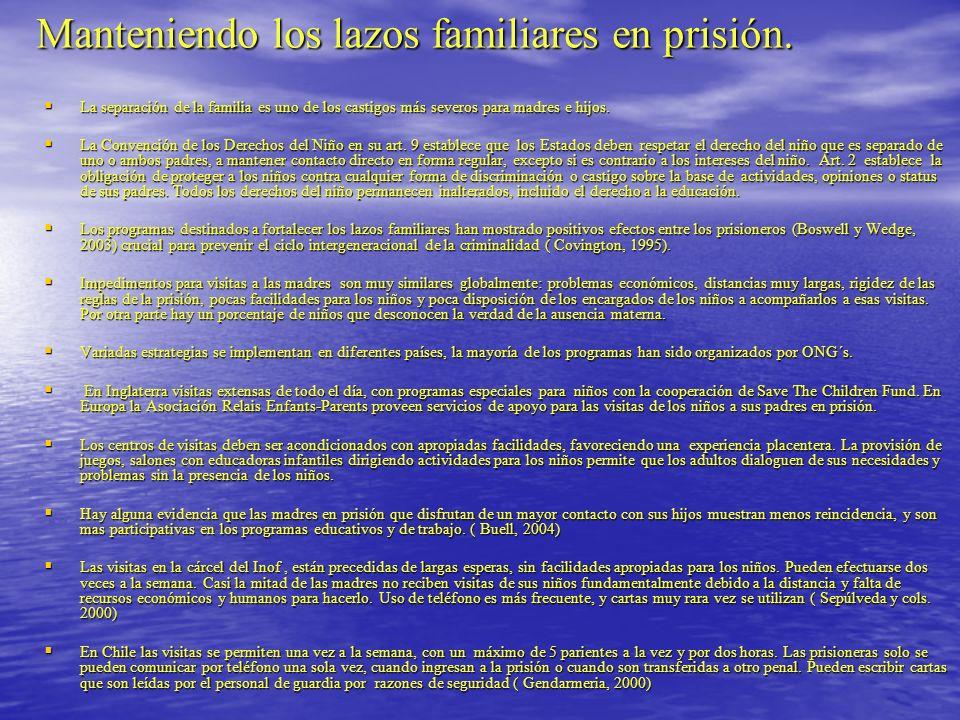 Manteniendo los lazos familiares en prisión. La separación de la familia es uno de los castigos más severos para madres e hijos. La separación de la f