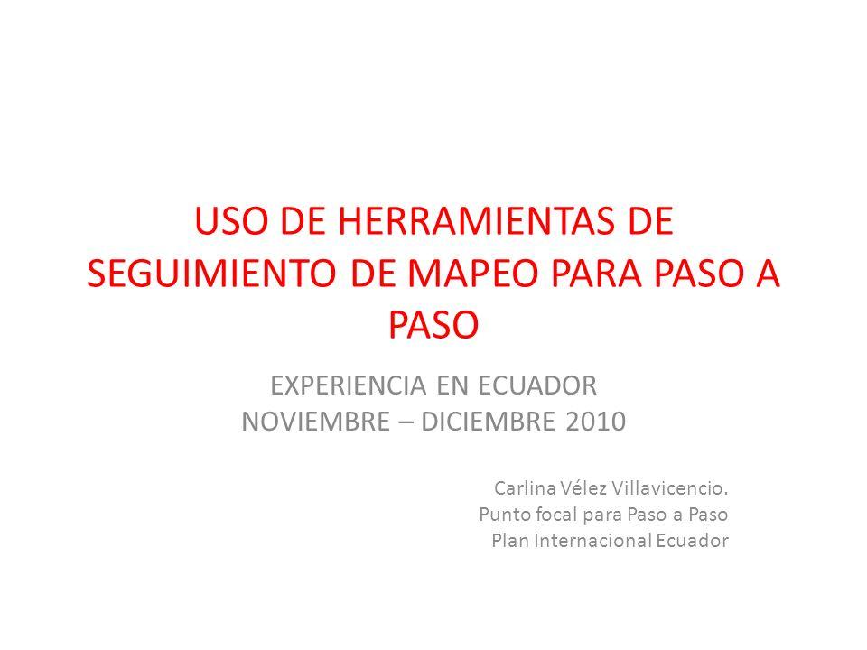 USO DE HERRAMIENTAS DE SEGUIMIENTO DE MAPEO PARA PASO A PASO EXPERIENCIA EN ECUADOR NOVIEMBRE – DICIEMBRE 2010 Carlina Vélez Villavicencio. Punto foca