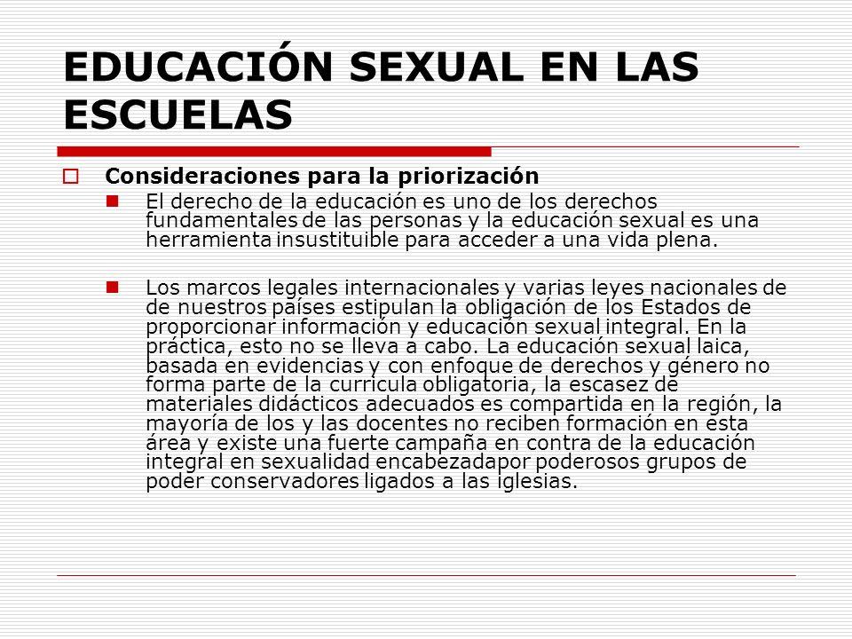 EDUCACIÓN SEXUAL EN LAS ESCUELAS Consideraciones para la priorización El derecho de la educación es uno de los derechos fundamentales de las personas