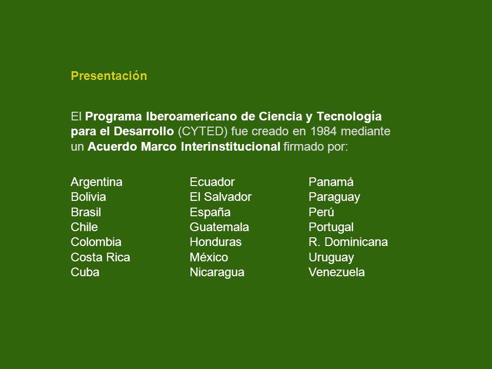 Presentación Desde 1995, el Programa CYTED se encuentra formal- mente incluido entre los Programas de Cooperación de las Cumbres Iberoamericanas de Jefes de Estado y de Gobierno.