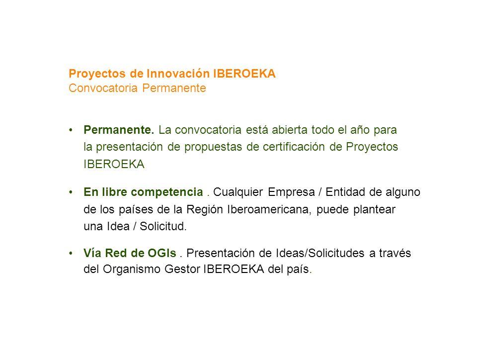Proyectos de Innovación IBEROEKA Convocatoria Permanente Permanente. La convocatoria está abierta todo el año para la presentación de propuestas de ce