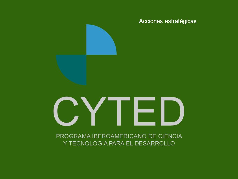 -- - - - - - - -Portada Acciones estratégicas PROGRAMA IBEROAMERICANO DE CIENCIA Y TECNOLOGIA PARA EL DESARROLLO CYTED