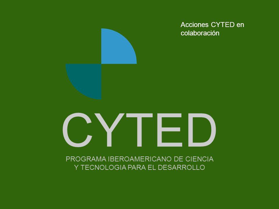 -- - - - - - - -Portada PROGRAMA IBEROAMERICANO DE CIENCIA Y TECNOLOGIA PARA EL DESARROLLO CYTED Acciones CYTED en colaboración