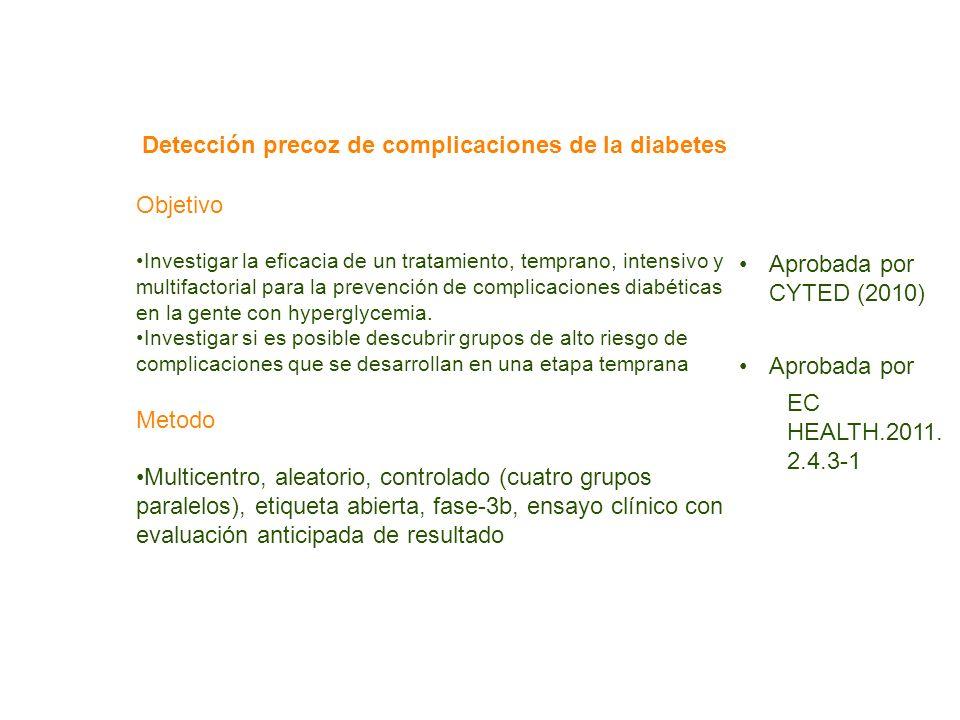 Detección precoz de complicaciones de la diabetes Objetivo Investigar la eficacia de un tratamiento, temprano, intensivo y multifactorial para la prev
