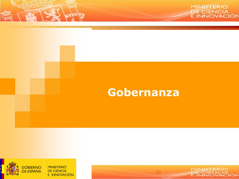 21 2008-2011 NATIONAL PROGRAMME FOR R+D+I Gobernanza
