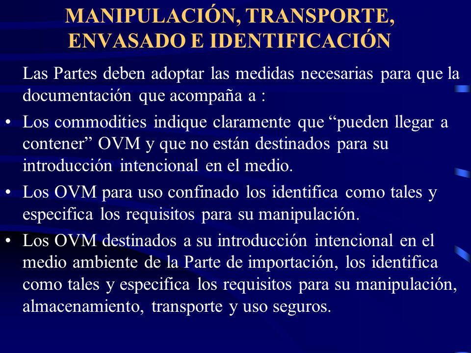 MANIPULACIÓN, TRANSPORTE, ENVASADO E IDENTIFICACIÓN Las Partes deben adoptar las medidas necesarias para que la documentación que acompaña a : Los com