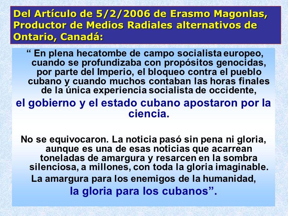 En plena hecatombe de campo socialista europeo, cuando se profundizaba con propósitos genocidas, por parte del Imperio, el bloqueo contra el pueblo cu