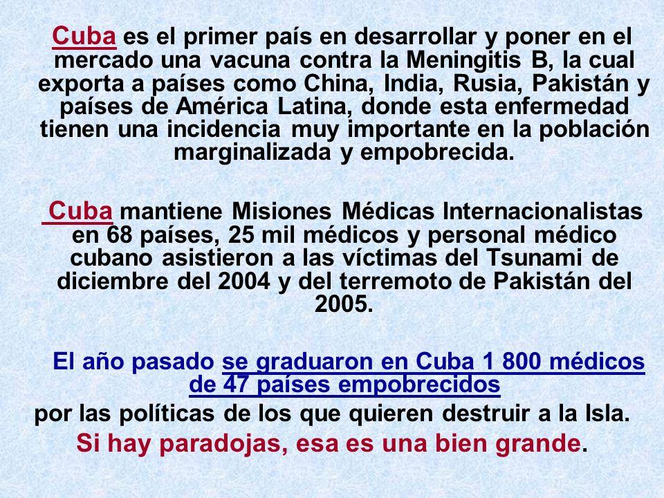 Cuba es el primer país en desarrollar y poner en el mercado una vacuna contra la Meningitis B, la cual exporta a países como China, India, Rusia, Paki