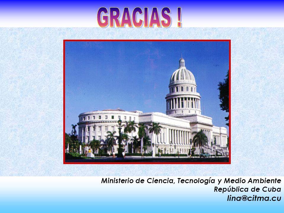 Ministerio de Ciencia, Tecnología y Medio Ambiente República de Cuba lina@citma.cu