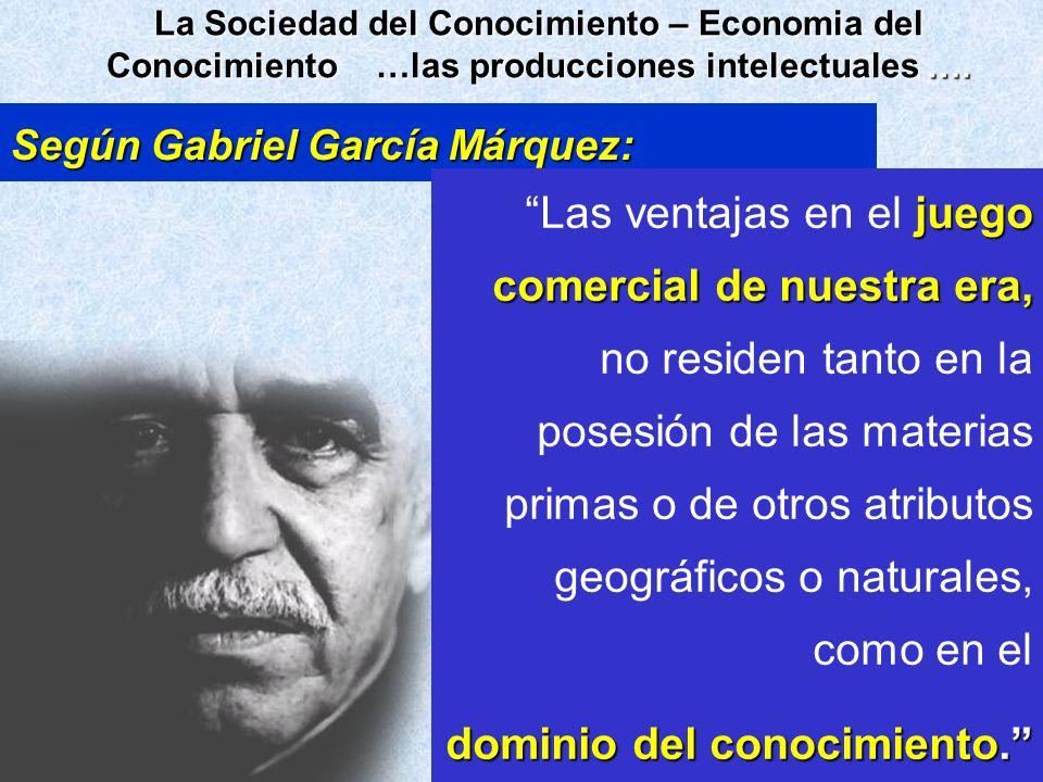 Según Gabriel García Márquez: juego comercial de nuestra era,Las ventajas en el juego comercial de nuestra era, no residen tanto en la posesión de las
