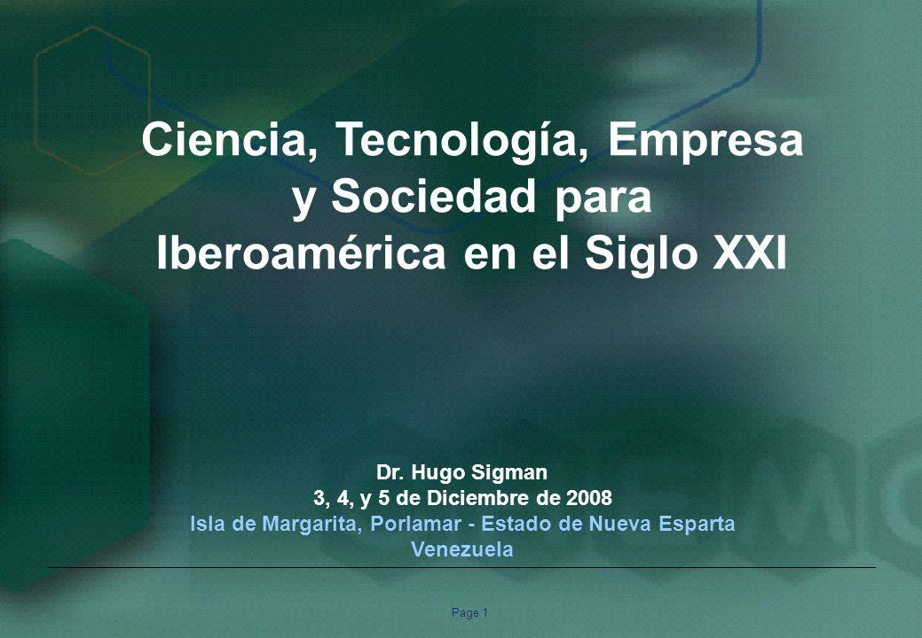 Page 1 Ciencia, Tecnología, Empresa y Sociedad para Iberoamérica en el Siglo XXI Dr.
