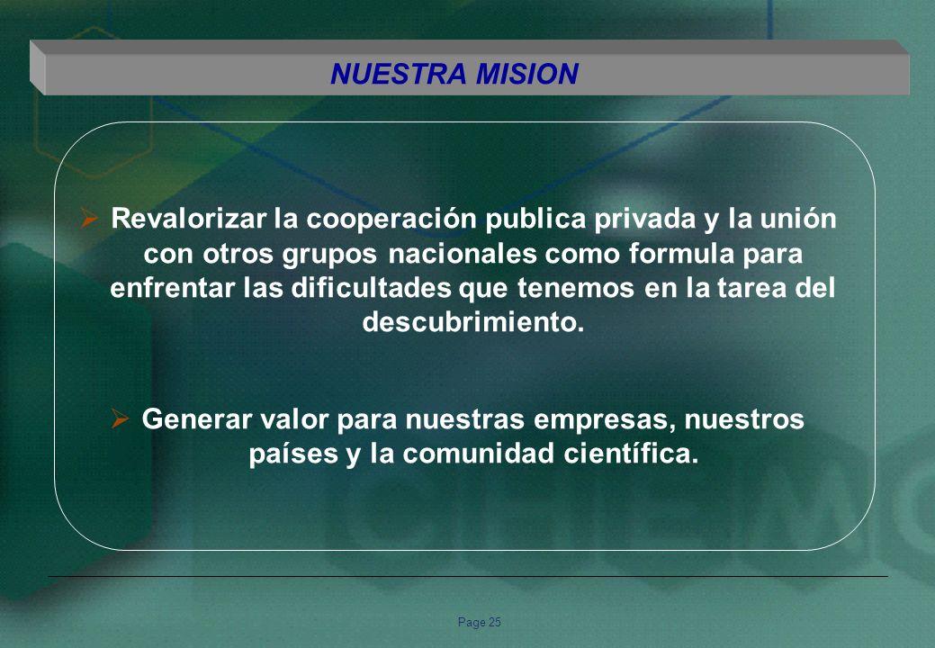 Page 25 Revalorizar la cooperación publica privada y la unión con otros grupos nacionales como formula para enfrentar las dificultades que tenemos en la tarea del descubrimiento.