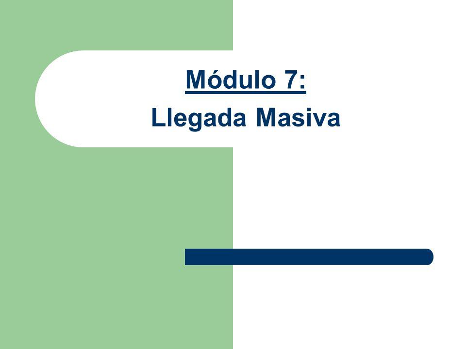 Módulo 7: Llegada Masiva