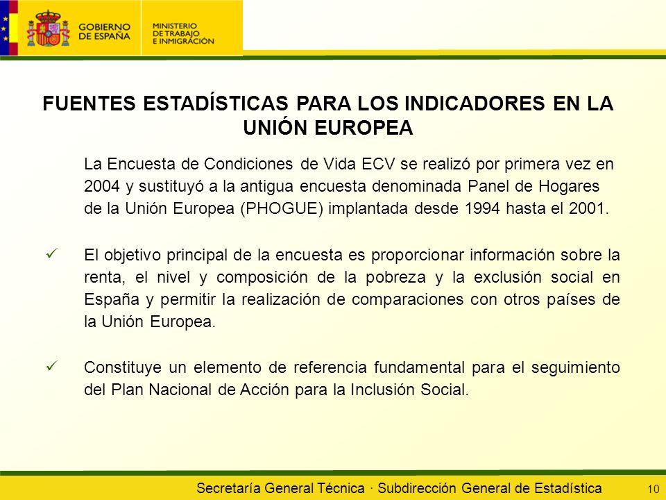 Secretaría General Técnica · Subdirección General de Estadística 10 La Encuesta de Condiciones de Vida ECV se realizó por primera vez en 2004 y sustit