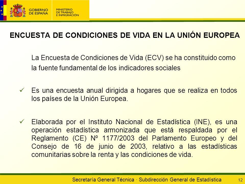 Secretaría General Técnica · Subdirección General de Estadística 12 La Encuesta de Condiciones de Vida (ECV) se ha constituido como la fuente fundamen