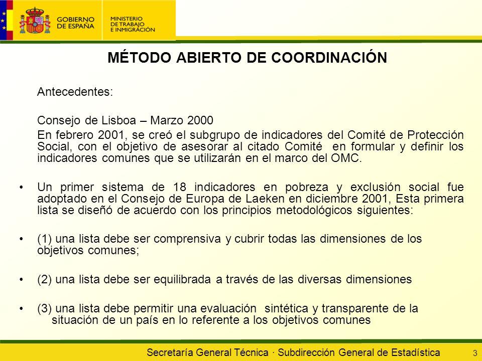 Secretaría General Técnica · Subdirección General de Estadística 3 MÉTODO ABIERTO DE COORDINACIÓN Antecedentes: Consejo de Lisboa – Marzo 2000 En febr