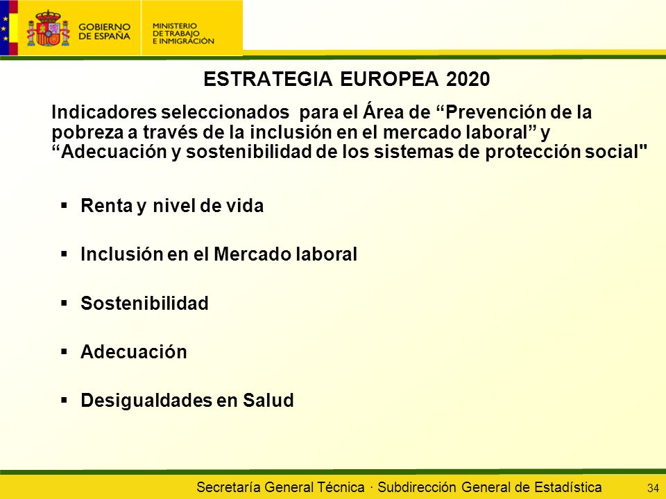 Secretaría General Técnica · Subdirección General de Estadística 34 ESTRATEGIA EUROPEA 2020 Indicadores seleccionados para el Área de Prevención de la