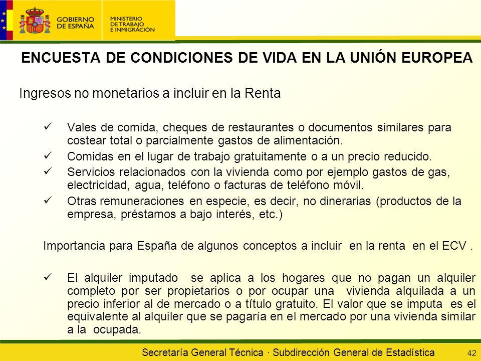 Secretaría General Técnica · Subdirección General de Estadística 42 ENCUESTA DE CONDICIONES DE VIDA EN LA UNIÓN EUROPEA Ingresos no monetarios a inclu