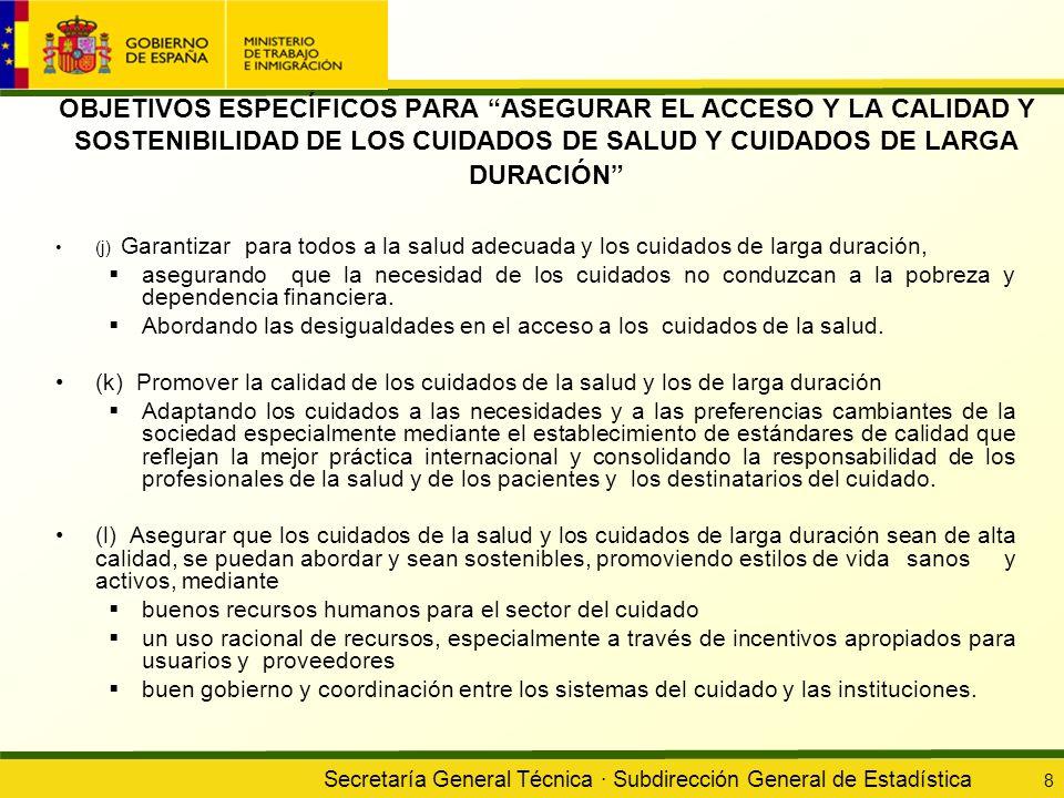 Secretaría General Técnica · Subdirección General de Estadística 8 OBJETIVOS ESPECÍFICOS PARA ASEGURAR EL ACCESO Y LA CALIDAD Y SOSTENIBILIDAD DE LOS