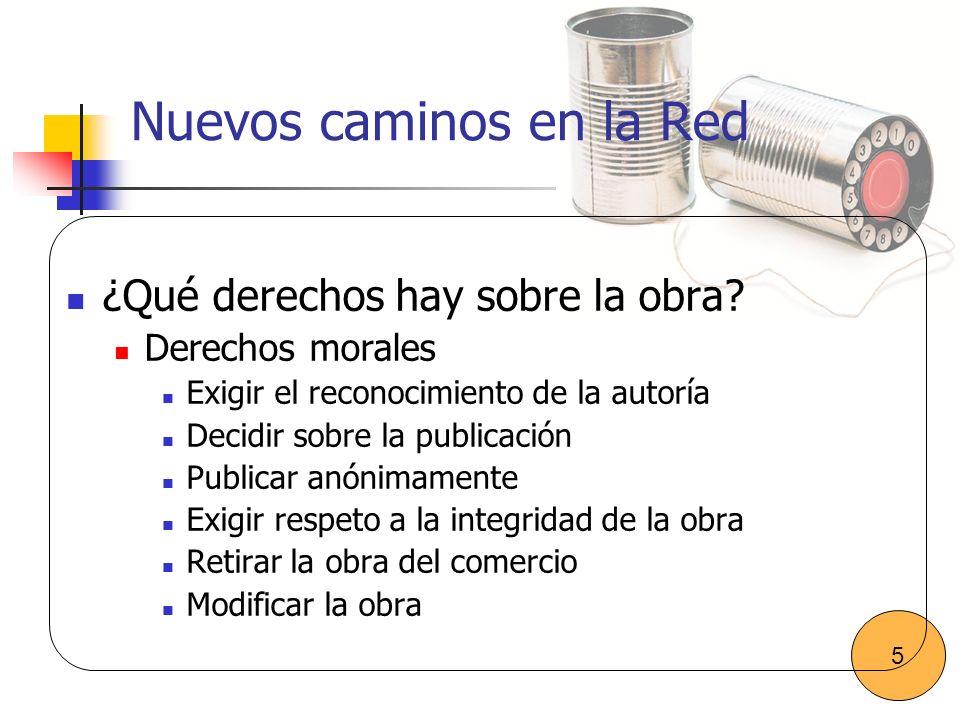 Nuevos caminos en la Red ¿Qué derechos hay sobre la obra.