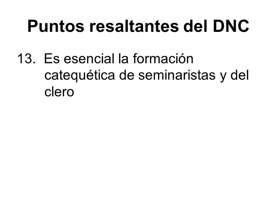 Puntos resaltantes del DNC 13. Es esencial la formación catequética de seminaristas y del clero