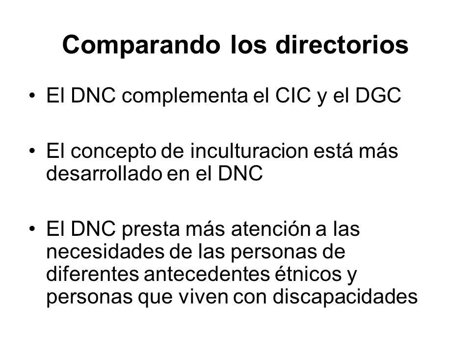 Comparando los directorios El DNC complementa el CIC y el DGC El concepto de inculturacion está más desarrollado en el DNC El DNC presta más atención