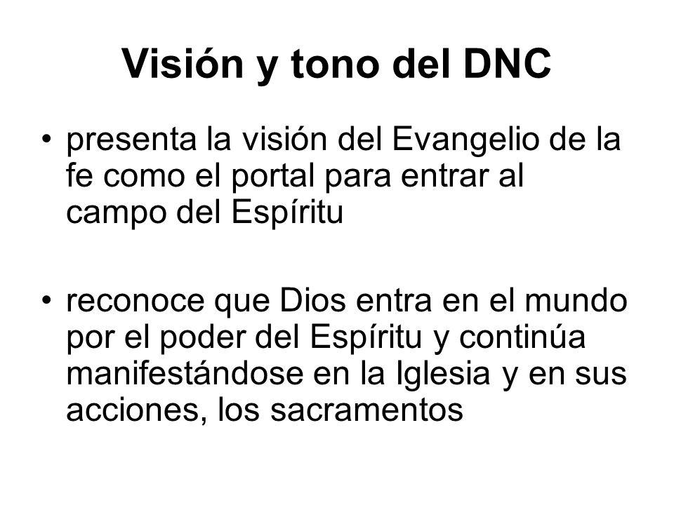 Visión y tono del DNC presenta la visión del Evangelio de la fe como el portal para entrar al campo del Espíritu reconoce que Dios entra en el mundo p