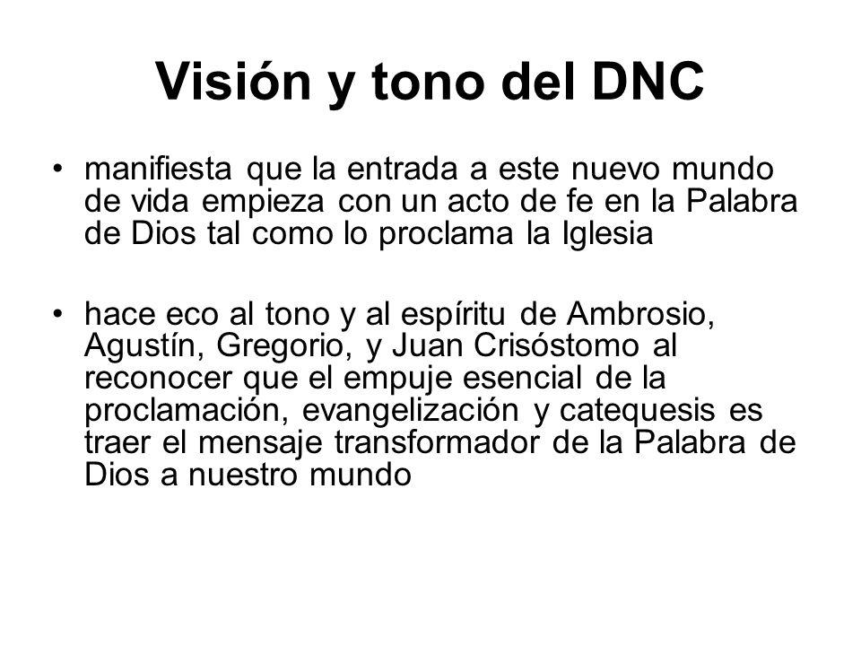 Visión y tono del DNC manifiesta que la entrada a este nuevo mundo de vida empieza con un acto de fe en la Palabra de Dios tal como lo proclama la Igl