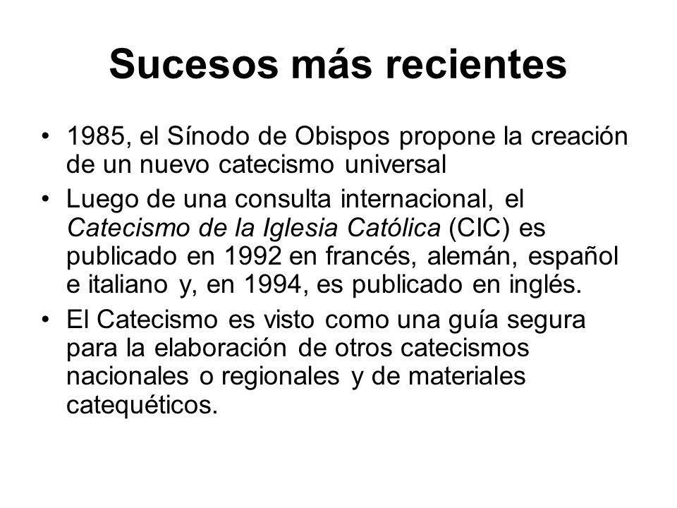 Sucesos más recientes 1985, el Sínodo de Obispos propone la creación de un nuevo catecismo universal Luego de una consulta internacional, el Catecismo
