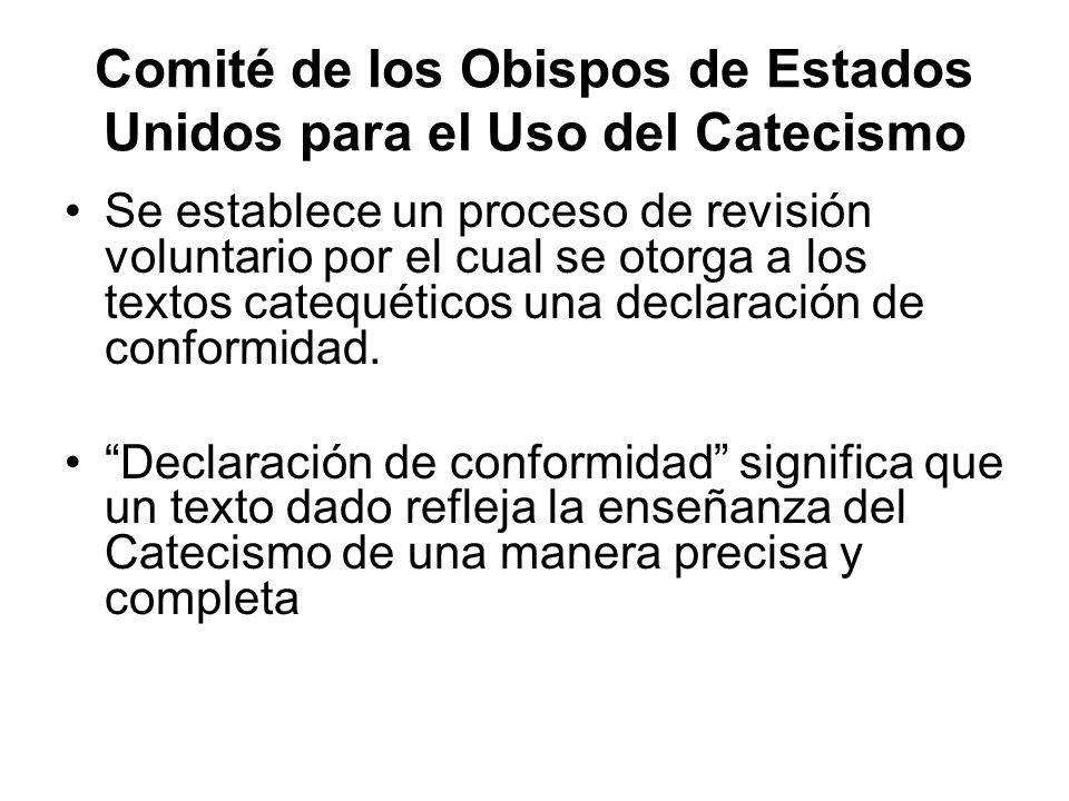 Comité de los Obispos de Estados Unidos para el Uso del Catecismo Se establece un proceso de revisión voluntario por el cual se otorga a los textos ca