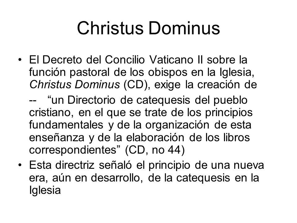 Christus Dominus El Decreto del Concilio Vaticano II sobre la función pastoral de los obispos en la Iglesia, Christus Dominus (CD), exige la creación