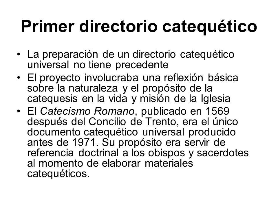 Primer directorio catequético La preparación de un directorio catequético universal no tiene precedente El proyecto involucraba una reflexión básica s