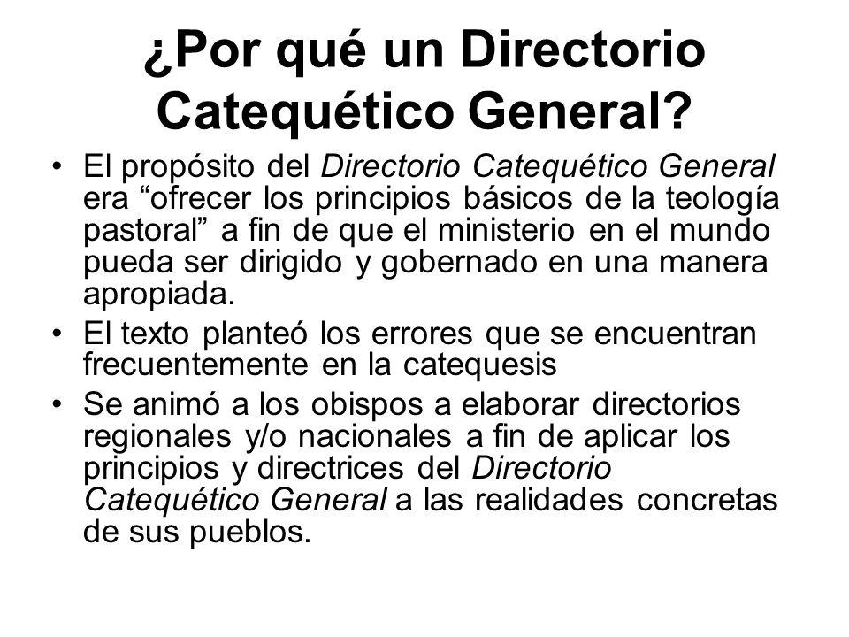 ¿Por qué un Directorio Catequético General? El propósito del Directorio Catequético General era ofrecer los principios básicos de la teología pastoral
