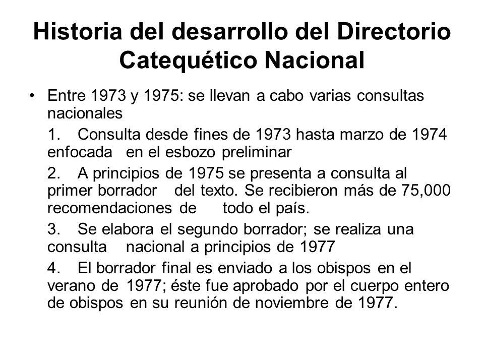 Historia del desarrollo del Directorio Catequético Nacional Entre 1973 y 1975: se llevan a cabo varias consultas nacionales 1.Consulta desde fines de