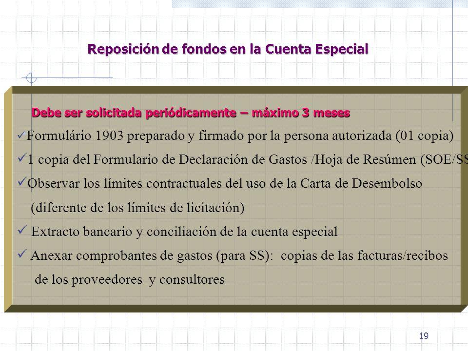 18 1. 1o. Adelanto/Anticipo Depósito Inicial (formulario 1903) no superior al valor de la asignacion autorizada 2. Realimentación Reposición de la cue