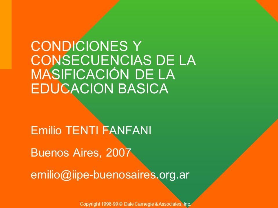 CONDICIONES Y CONSECUENCIAS DE LA MASIFICACIÓN DE LA EDUCACION BASICA Emilio TENTI FANFANI Buenos Aires, 2007 emilio@iipe-buenosaires.org.ar Copyright