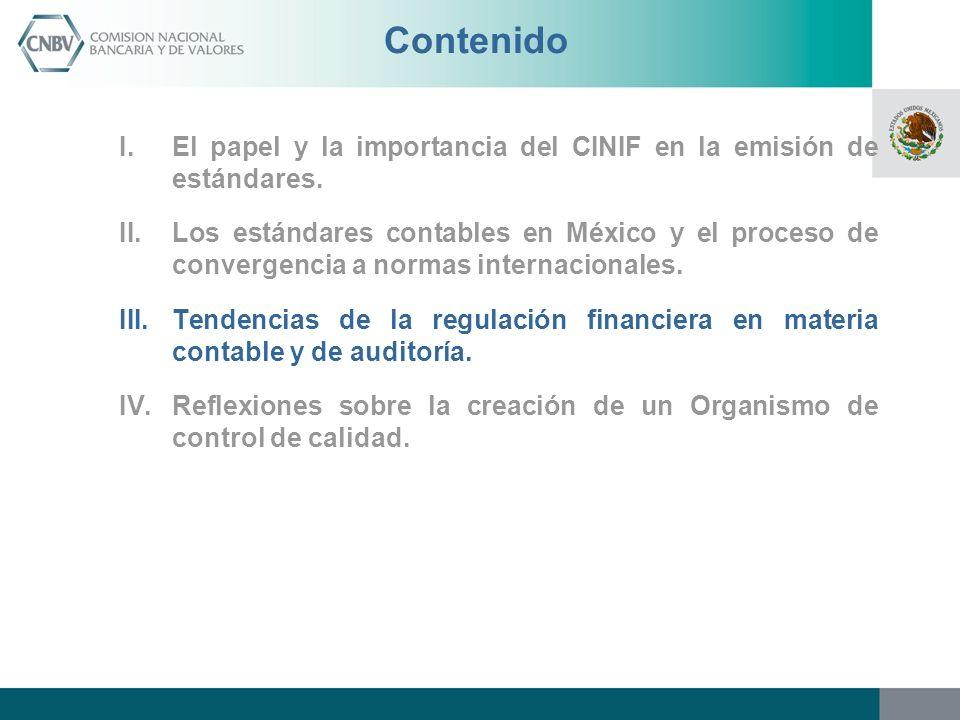 Contenido I.El papel y la importancia del CINIF en la emisión de estándares. II.Los estándares contables en México y el proceso de convergencia a norm