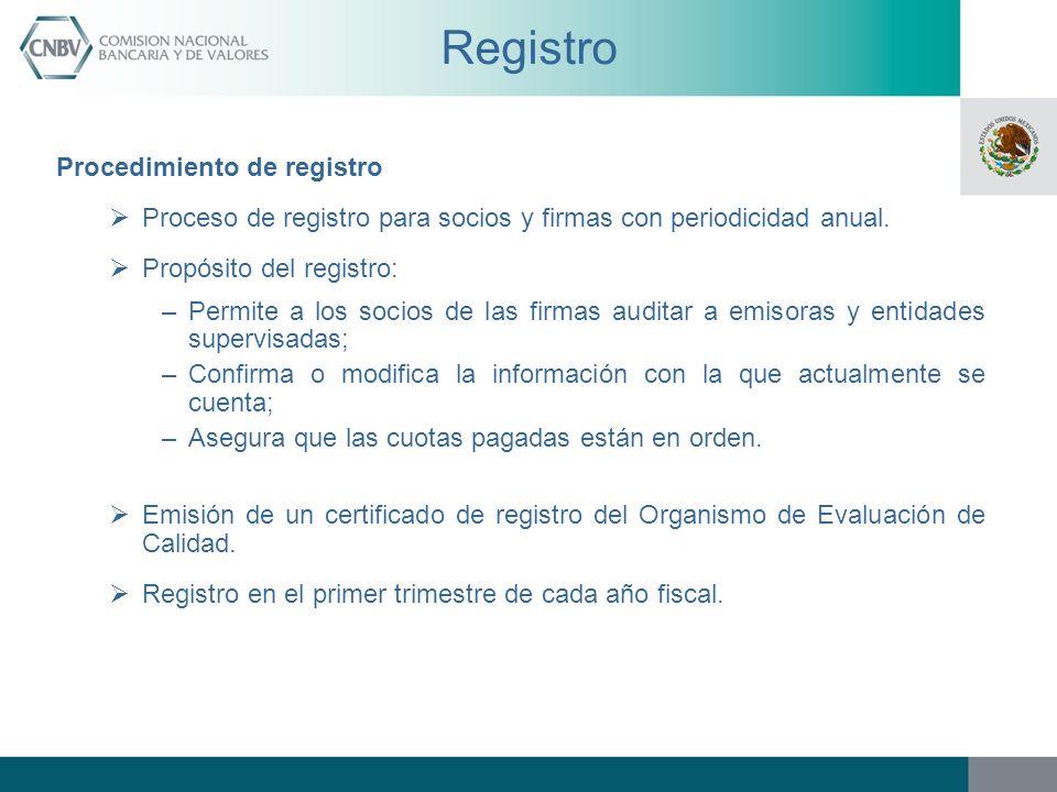 Registro Procedimiento de registro Proceso de registro para socios y firmas con periodicidad anual. Propósito del registro: –Permite a los socios de l