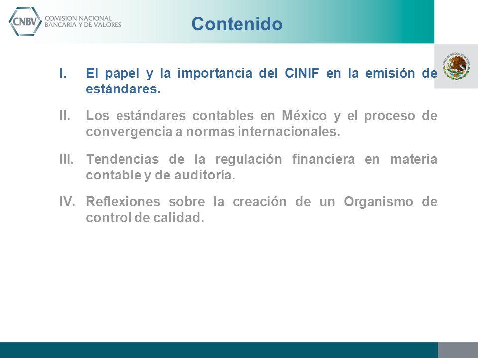 Contenido I.El papel y la importancia del CINIF en la emisión de estándares.