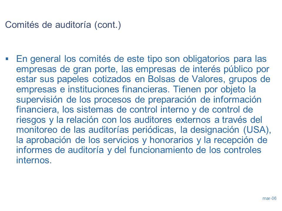 mar-06 Comités de auditoría (cont.) En general los comités de este tipo son obligatorios para las empresas de gran porte, las empresas de interés públ