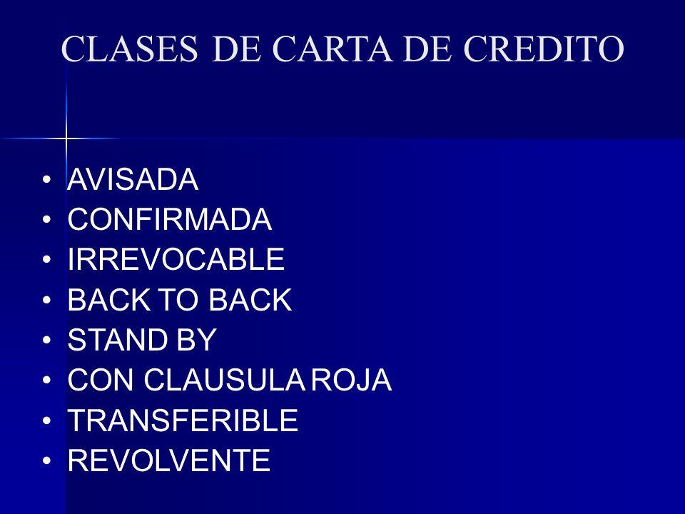 CLASES DE CARTA DE CREDITO AVISADA CONFIRMADA IRREVOCABLE BACK TO BACK STAND BY CON CLAUSULA ROJA TRANSFERIBLE REVOLVENTE