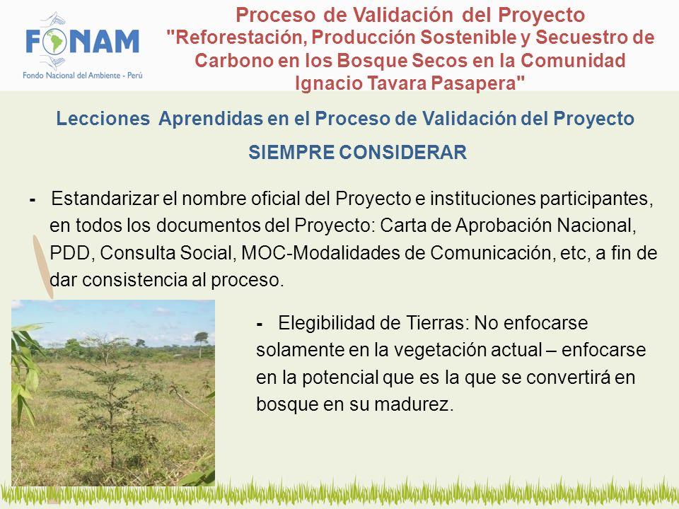 - Estandarizar el nombre oficial del Proyecto e instituciones participantes, en todos los documentos del Proyecto: Carta de Aprobación Nacional, PDD,