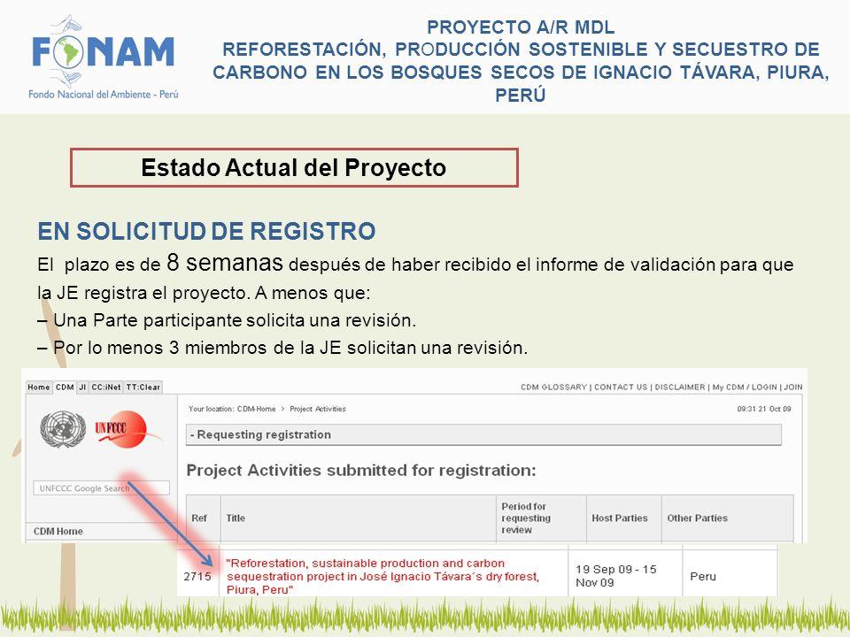 PROYECTO A/R MDL REFORESTACIÓN, PRODUCCIÓN SOSTENIBLE Y SECUESTRO DE CARBONO EN LOS BOSQUES SECOS DE IGNACIO TÁVARA, PIURA, PERÚ EN SOLICITUD DE REGIS