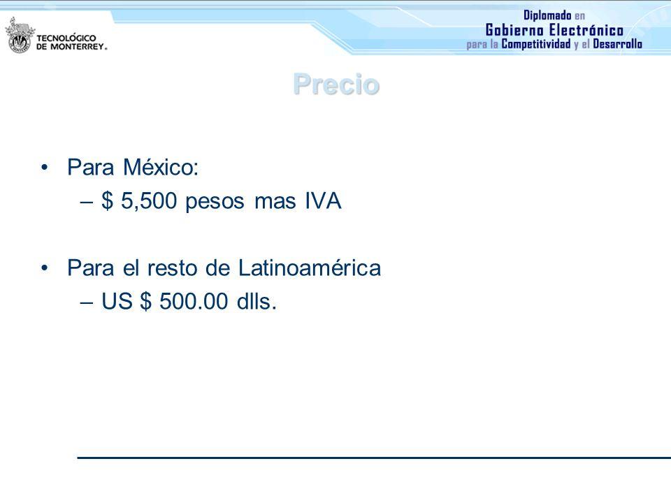 Precio Para México: –$ 5,500 pesos mas IVA Para el resto de Latinoamérica –US $ 500.00 dlls.