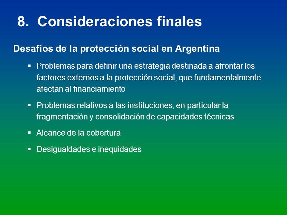 8. Consideraciones finales Desafíos de la protección social en Argentina Problemas para definir una estrategia destinada a afrontar los factores exter