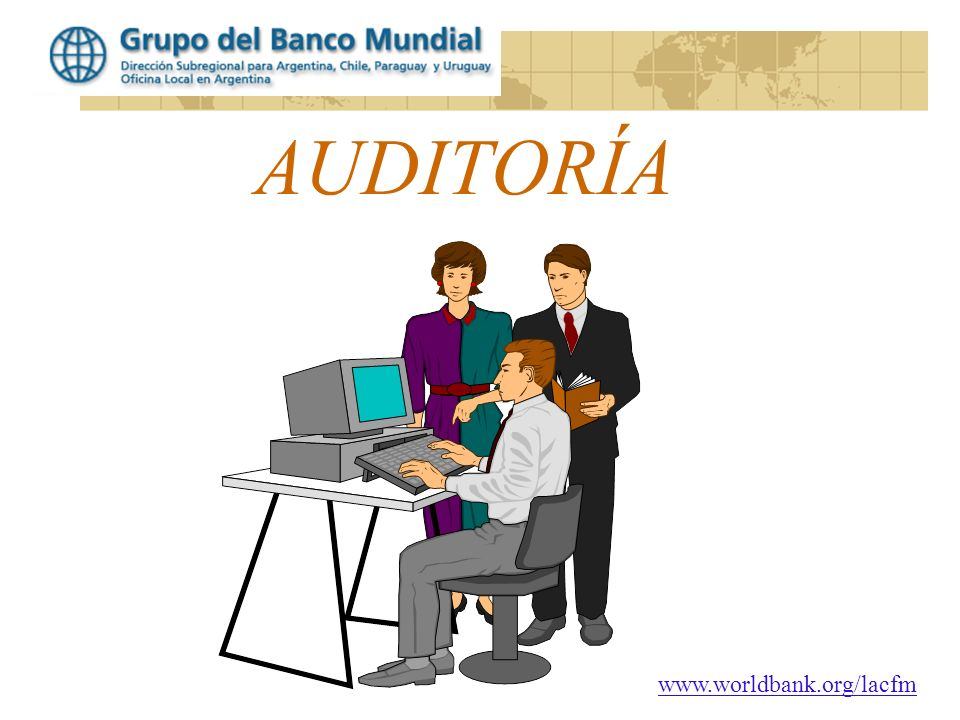 www.worldbank.org/lacfm AUDITORÍA